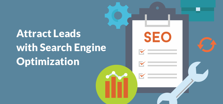 Attract Leads with Search Engine Optimization